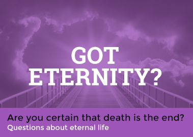 Got Eternity?